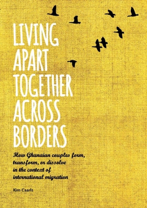 Living apart together across borders; how Ghanaian couples form, transform, or dissolve in the context of international migration