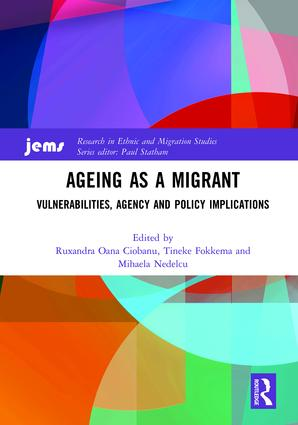 Ageing as a migrant; vulnerabilities, agency and policy implications