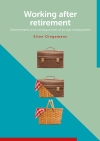 Working after retirement; determinants and consequences of bridge employment